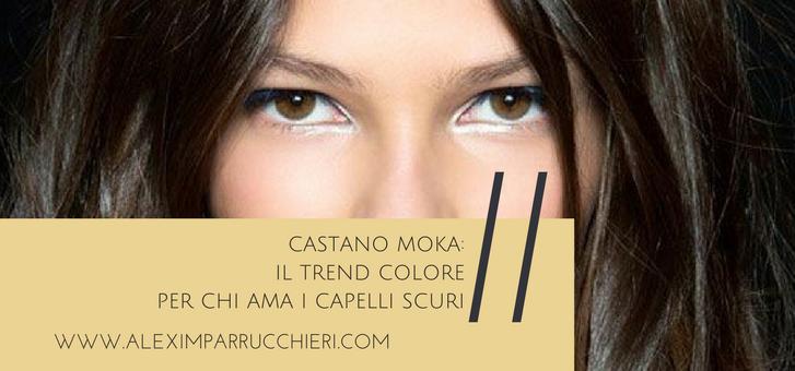 Castano Moka Il Trend Colore Per Chi Ama I Capelli Scuri Alexim