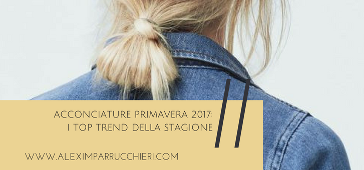 Acconciature primavera 2017