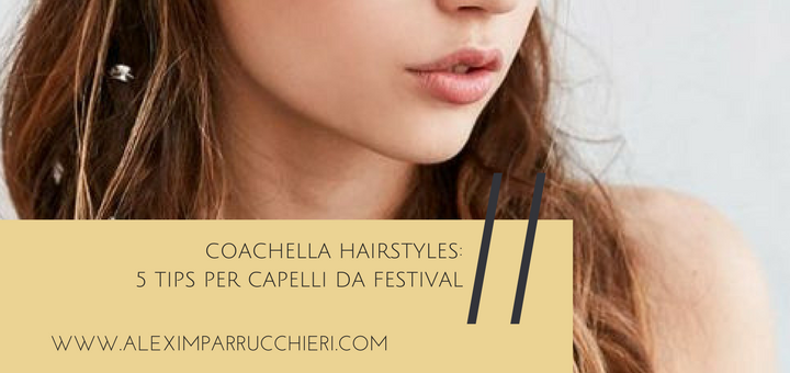 coachella hairstyles, capelli coachella, coachella hair