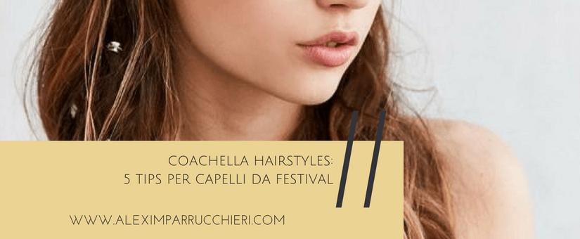 coachella hairstyles, capelli coachella, coachella hair