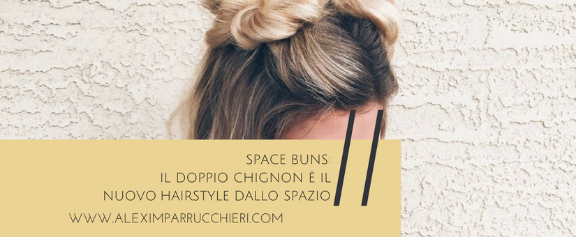 doppio chignon, double buns, space buns