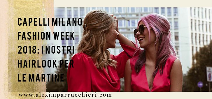 capelli milano fashion week 2018, le martine