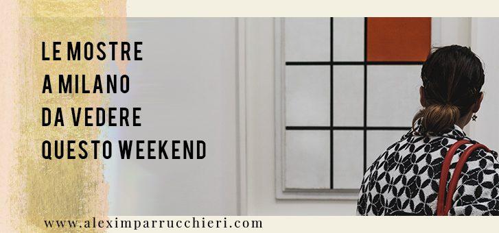 le mostre a milano da vedere questo weekend alexim