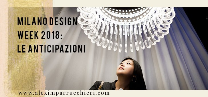 milano design week 2018, il salone del mobile 2018