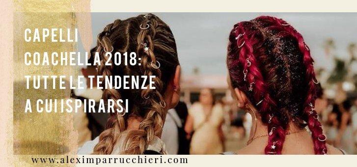 capelli coachella 2018