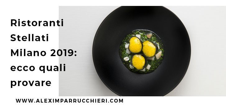 ristoranti stellati milano 2019