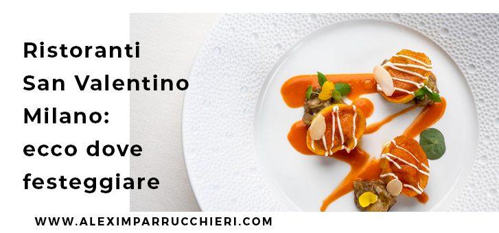 ristoranti san valentino milano