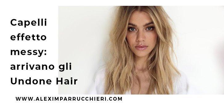 capelli effetto messy