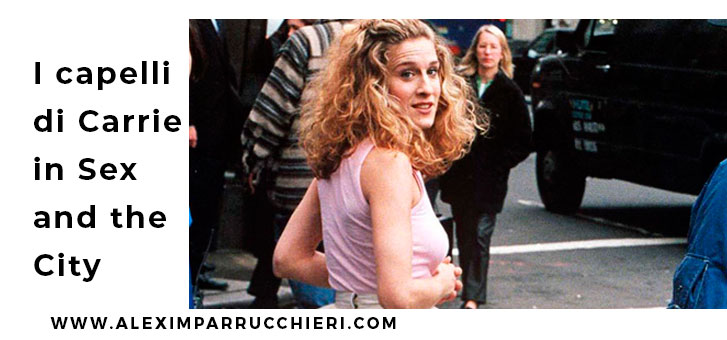 capelli carrie bradshaw sex and the city