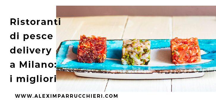 ristoranti di pesce a domicilio a milano